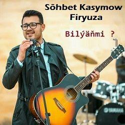 Firýuza ft Söhbet Kasymow - Bilýänmi ?