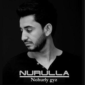 Nurulla Orazow - Nohurlyy gyz