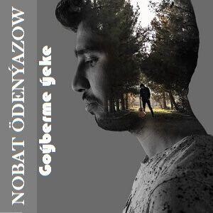 Nobat Ödenyazow - Goýberme Ýeke