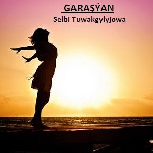 Selbi Tuwakgylyjowa - Garaşýan